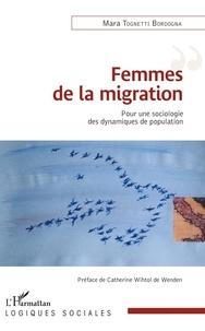 Mara Tognetti Bordogna - Femmes de la migration - Pour une sociologie des dynamiques de population.