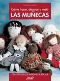 Mara Visconti et Alina Rizzi - Cómo hacer, decorar y vestir las muñecas.