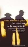 Mara Viveros Vigoya - La couleur de la masculinité - Expériences intersectionnelles et pratiques de pouvoir en Amérique latine.