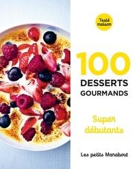 Marabout - 100 desserts gourmands supers débutants.