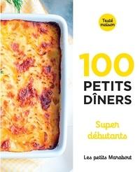 Marabout - 100 petits dîners super débutants.