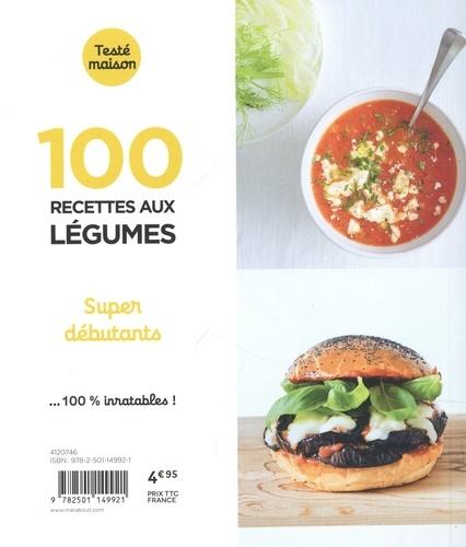 100 recettes aux légumes. Super débutant
