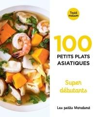 Marabout - 100 recettes d'Asie - Super débutant.