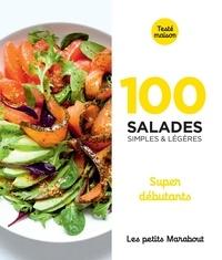 Marabout - 100 salades simples & légères - Super débutants.