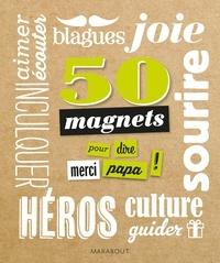 Marabout - 50 magnets pour dire merci papa !.