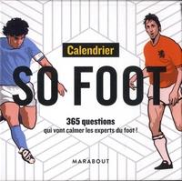 Ebooks téléchargement gratuit en pdf Calendrier so foot  - 365 questions qui vont calmer les experts du foot !