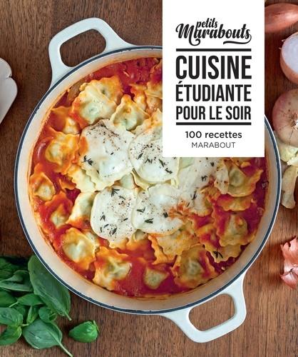Marabout - Cuisine étudiante pour le soir - 100 recettes.