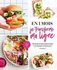 Marabout - En 1 mois je transforme ma ligne - Programme de menus hebdomadaires. 80 recettes du petit-déjeuner au dîner pour rééquilibrer son alimentation.