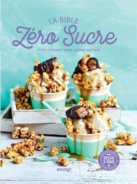 Deedr.fr La Bible Zéro Sucre - Pour cuisiner sans sucre raffiné Image
