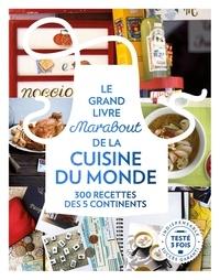 Marabout - Le grand livre Marabout de la cuisine du monde - 300 recettes des 5 continents.