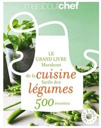 Marabout - Le grand livre Marabout de la cuisine facile des légumes - 500 recettes.