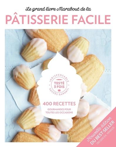 Le grand livre Marabout de la pâtisserie facile. 400 recettes