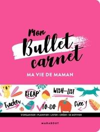 Mon bullet carnet - Ma vie de maman.pdf