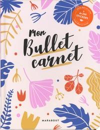 Marabout - Mon bullet Carnet - Avec + de 350 stickers.