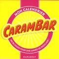 Marabout - Mon calendrier Carambar - 365 blagues pour une année de rigolade !.