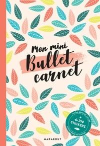 Marabout - Mon mini Bullet carnet - Avec plus de 250 stickers.