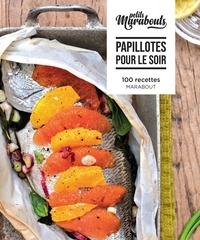 Marabout - Papillotes pour le soir - 100 recettes.