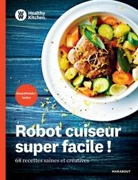 Livre téléchargement ipad Robot cuiseur super facile !  - 68 recettes saines et créatives par Marabout 9782501139144 (Litterature Francaise) FB2 PDF iBook