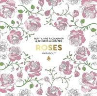 Téléchargement d'ebooks to nook gratuitement Roses 9782501130189 PDF (Litterature Francaise) par Marabout