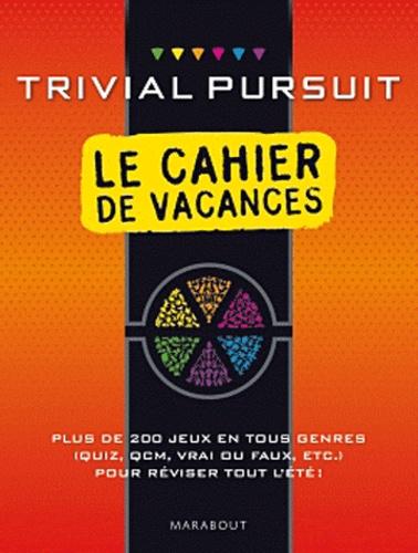 Marabout - Trivial pursuit, le cahier de vacances.