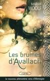 Marah Woolf - Les brumes d'Avallach.
