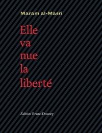 Maram Al-Masri - Elle va nue, la liberté.