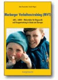 Marburger Verhaltenstraing (MVT) - ADS / ADHS - Materialien für Diagnostik und Gruppentraining in Schule und Therapie.