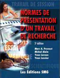 Marc A. Provost et Michel Alain - Normes de présentation d'un travail de recherche.