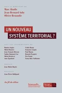 Marc Abadie et Jean-Bernard Auby - Un nouveau système territorial ?.
