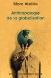 Marc Abélès - Anthropologie de la globalisation.