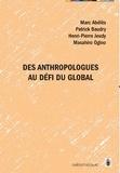 Marc Abélès et Patrick Baudry - Des anthropologues au défi du global.