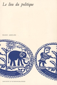Marc Abélès - Le lieu du politique.