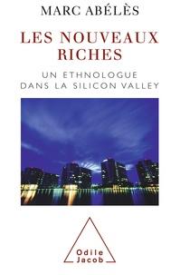 Marc Abélès - Nouveaux Riches (Les) - Un ethnologue dans la Silicon Valley.