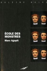 Marc Agapit - Ecole des monstres.