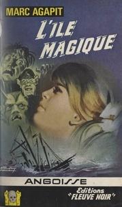 Marc Agapit - L'île magique.