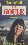 Marc Agapit - La goule.
