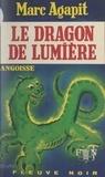 Marc Agapit - Le dragon de lumière.