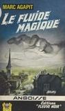 Marc Agapit - Le fluide magique.