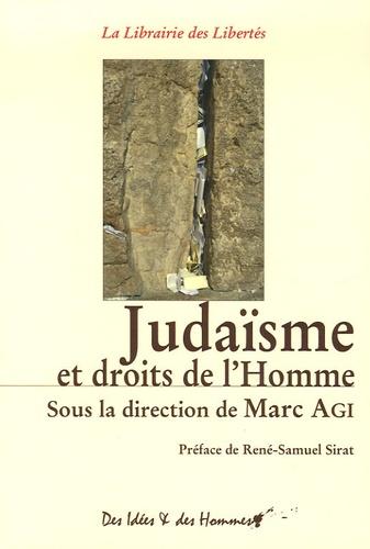 Marc Agi et Alain Goldmann - Judaïsme et droits de l'Homme.