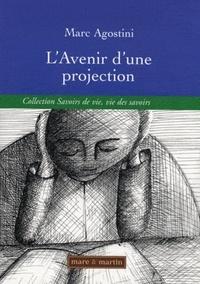 Marc Agostini - L'avenir d'une projection - Construction d'une recherche-action-formation avec des professeurs des écoles débutants.