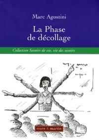 Marc Agostini - La Phase de décollage - Emergence et réélaboration des compétences professionnelles des professeurs des écoles débutants.