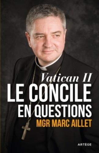 Marc Aillet - Vatican II : le Concile en questions - Entre événement et héritage.