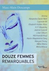 Marc-Alain Descamps - Douze femmes remarquables.