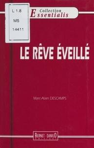 Marc-Alain Descamps - Le rêve éveillé.