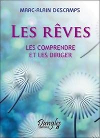 Marc-Alain Descamps - Les rêves - Les comprendre et les diriger.