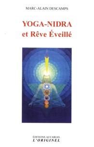 Marc-Alain Descamps - Yoga-Nidra et Rêve Eveillé.