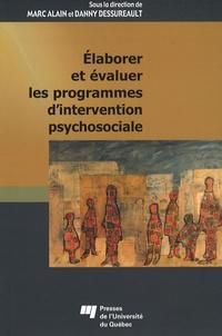 Marc Alain et Danny Dessureault - Elaborer et évaluer les programmes d'intervention psychosociale.