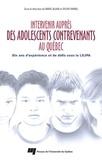 Marc Alain et Sylvie Hamel - Intervenir auprès des adolescents contrevenants au Québec - Dix ans d'expérience et de défis sous la LSJPA.