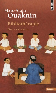 Marc-Alain Ouaknin - Bibliothérapie - Lire, c'est guérir.
