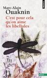 Marc-Alain Ouaknin - C'est pour cela qu'on aime les libellules.